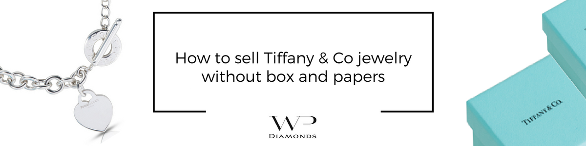 b98ff60555 How to Sell Tiffany & Co. Jewelry Without Box and Papers
