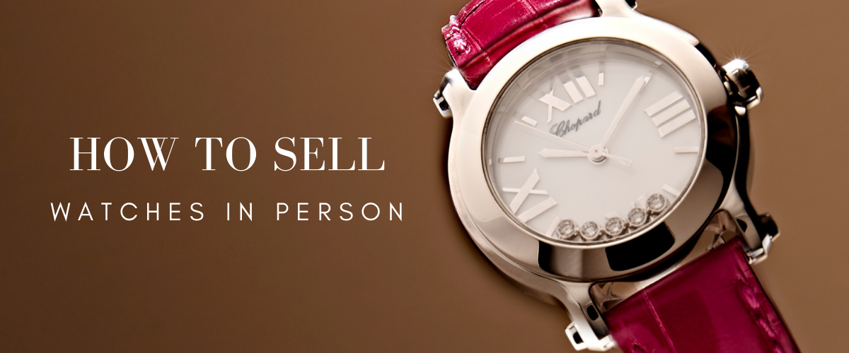 how to sell women's watches in person