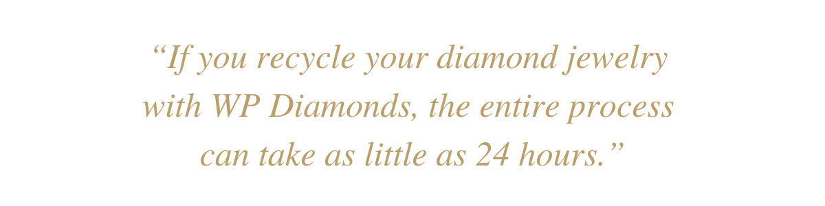 Recycle your diamond with WP Diamonds
