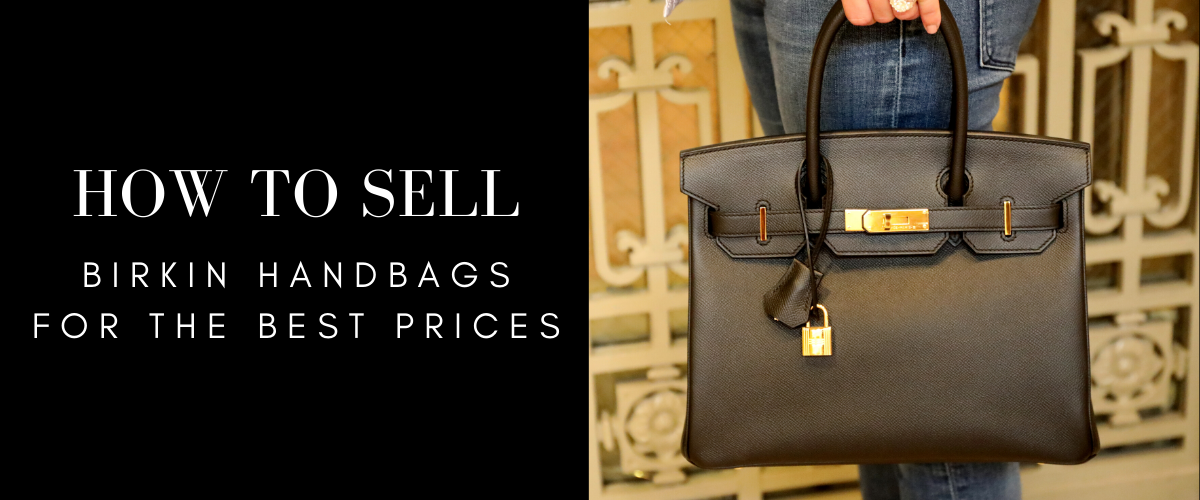how to sell birkin handbags for the best price
