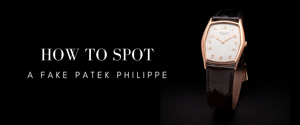 how to spot a fake patek philippe watch