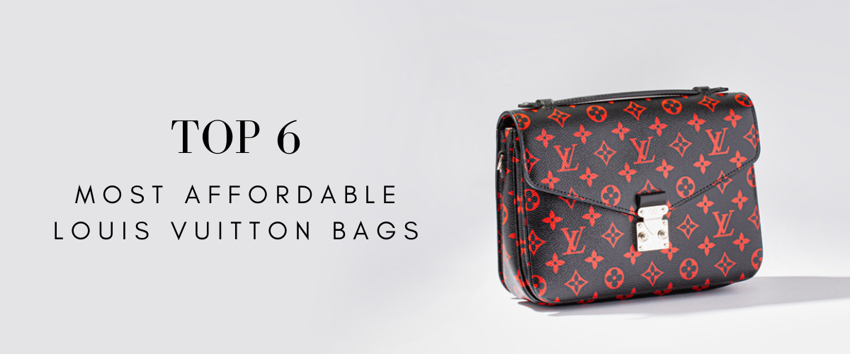 top 6 most affordable louis vuitton bags