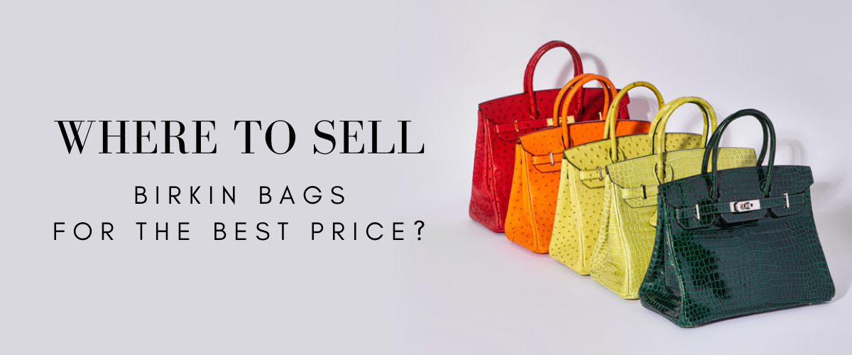 where to sell birkin bags for the best price