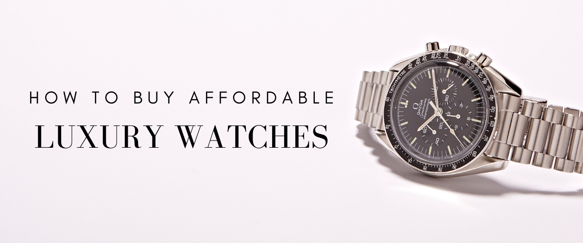 how to buy affordable luxury watches