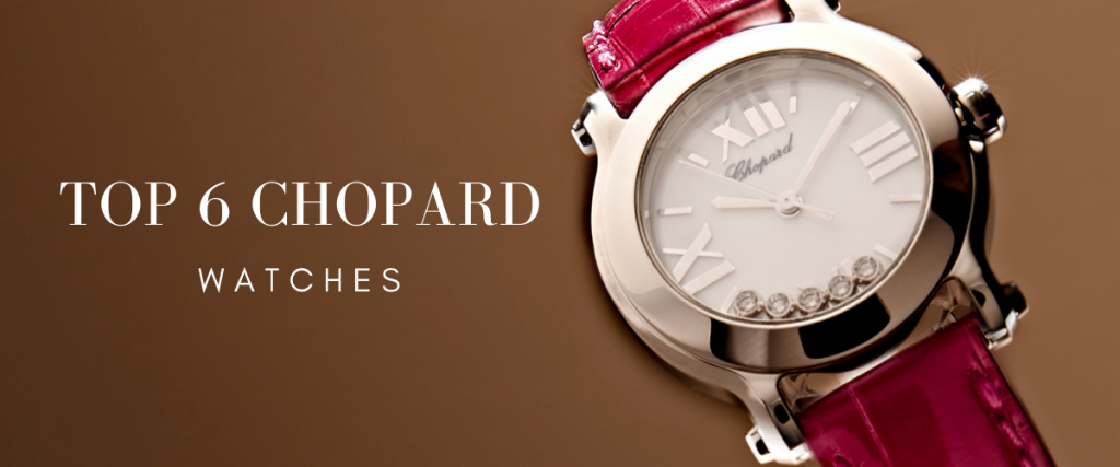 Top Chopard Watches