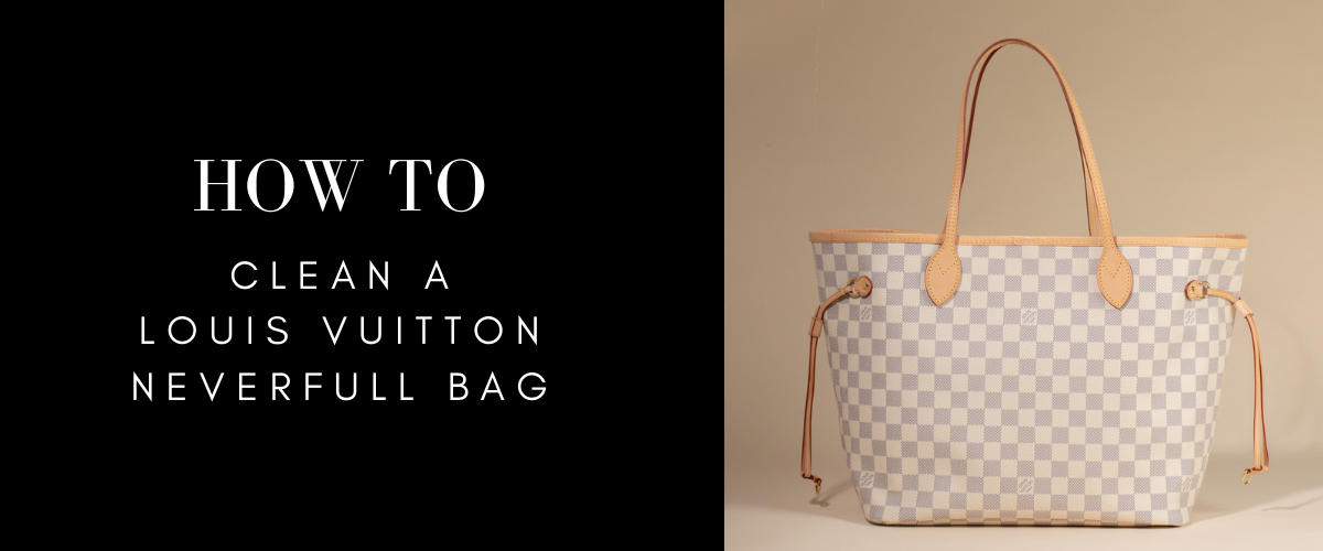 how to clean neverfull bag