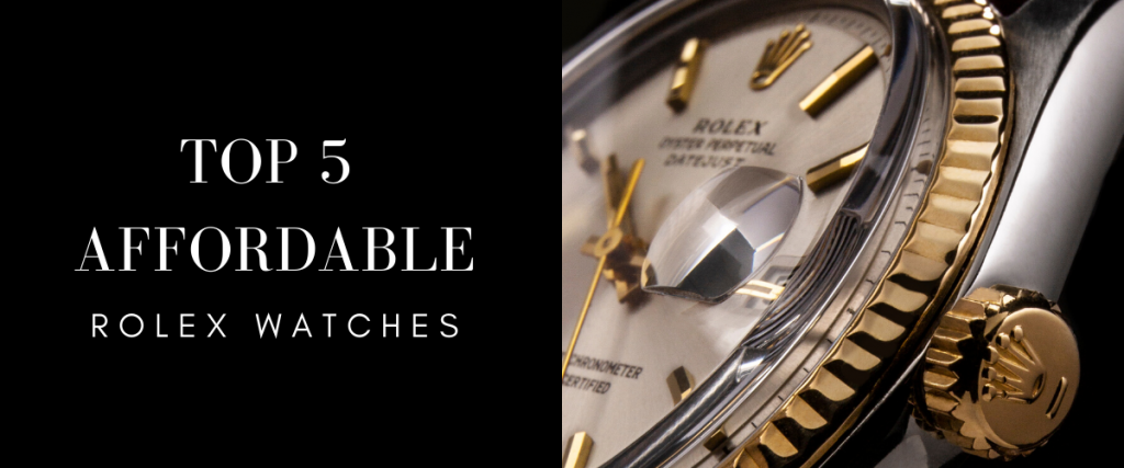 Most Affordable Rolex Watches